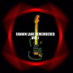 Shawn Lane Remembered Vol I